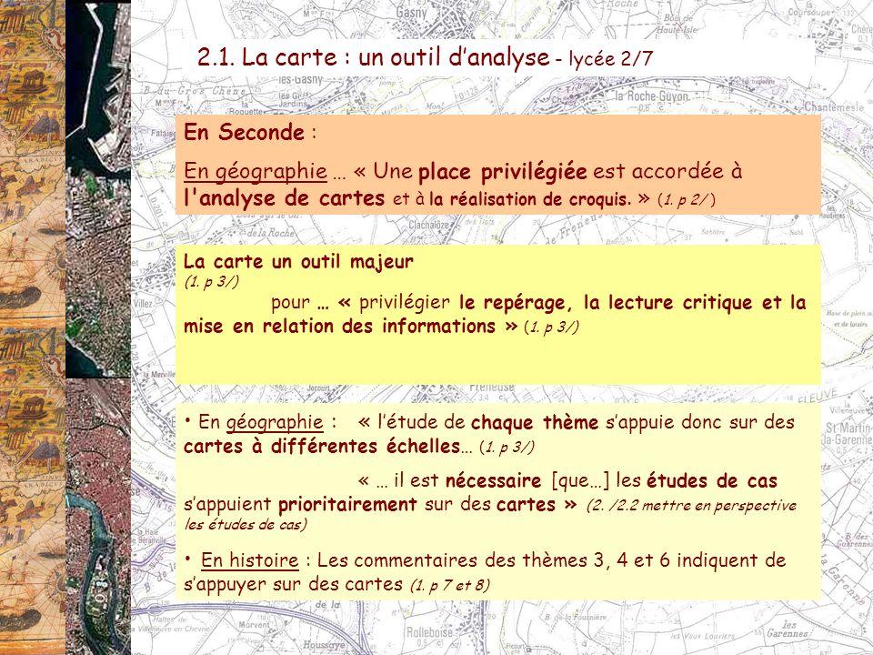 La carte un outil majeur (1. p 3/) pour … « privilégier le repérage, la lecture critique et la mise en relation des informations » (1. p 3/) En Second