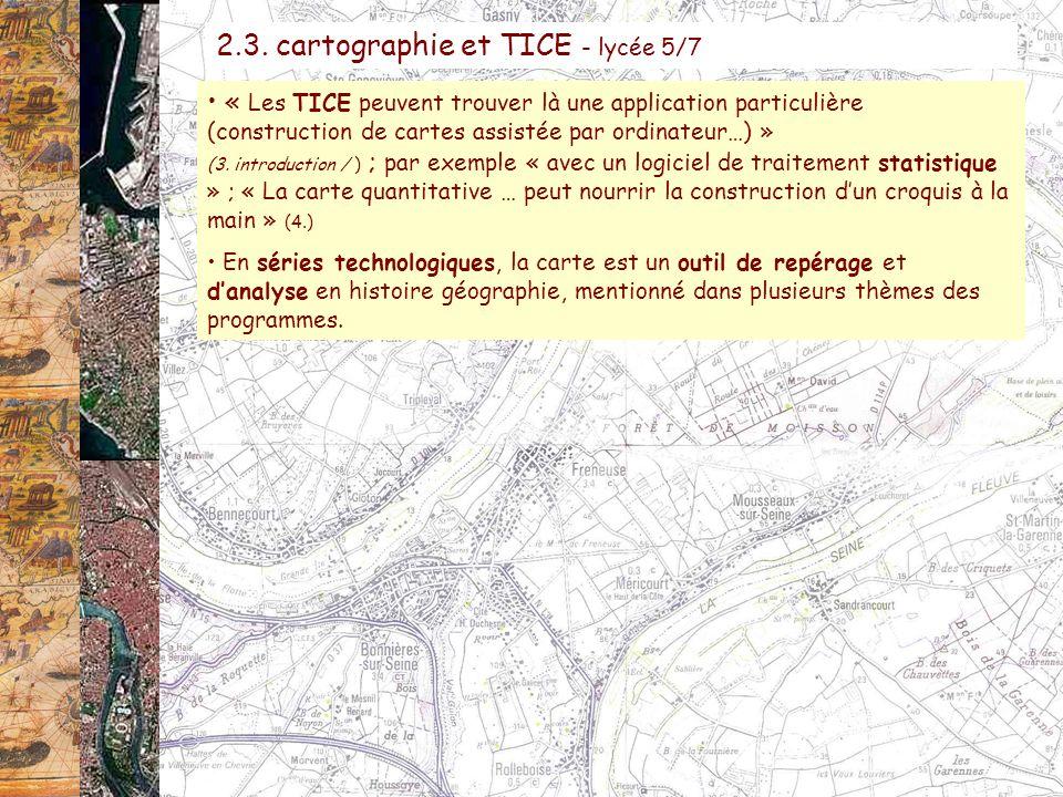 « Les TICE peuvent trouver là une application particulière (construction de cartes assistée par ordinateur…) » (3. introduction / ) ; par exemple « av