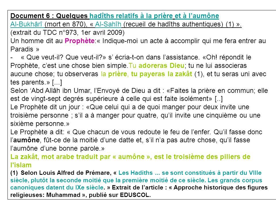 Document 6 : Quelques hadîths relatifs à la prière et à laumône Al-Bukhârî (mort en 870), « Al-Sahîh (recueil de hadîths authentiques) (1) ». (extrait