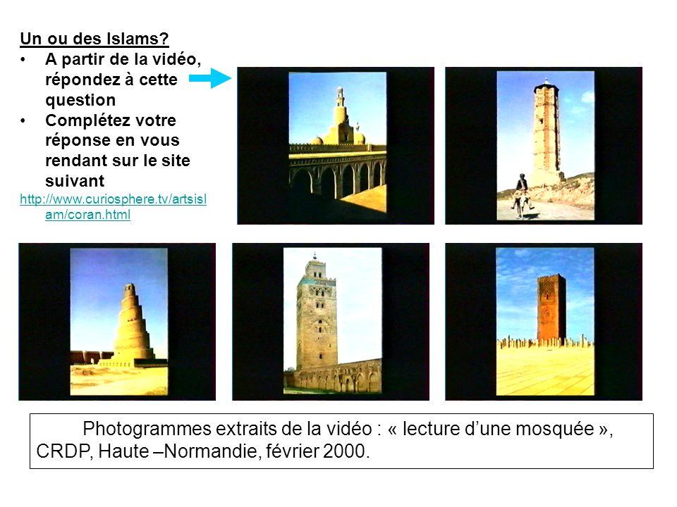 Photogrammes extraits de la vidéo : « lecture dune mosquée », CRDP, Haute –Normandie, février 2000. Un ou des Islams? A partir de la vidéo, répondez à