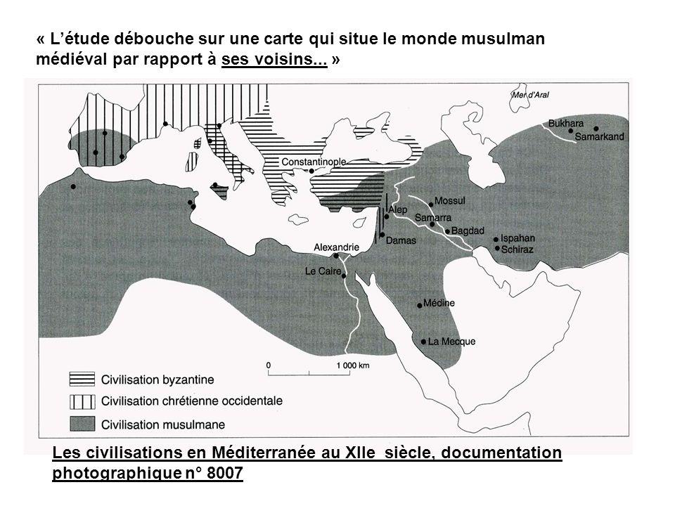 « Létude débouche sur une carte qui situe le monde musulman médiéval par rapport à ses voisins... » Les civilisations en Méditerranée au XIIe siècle,