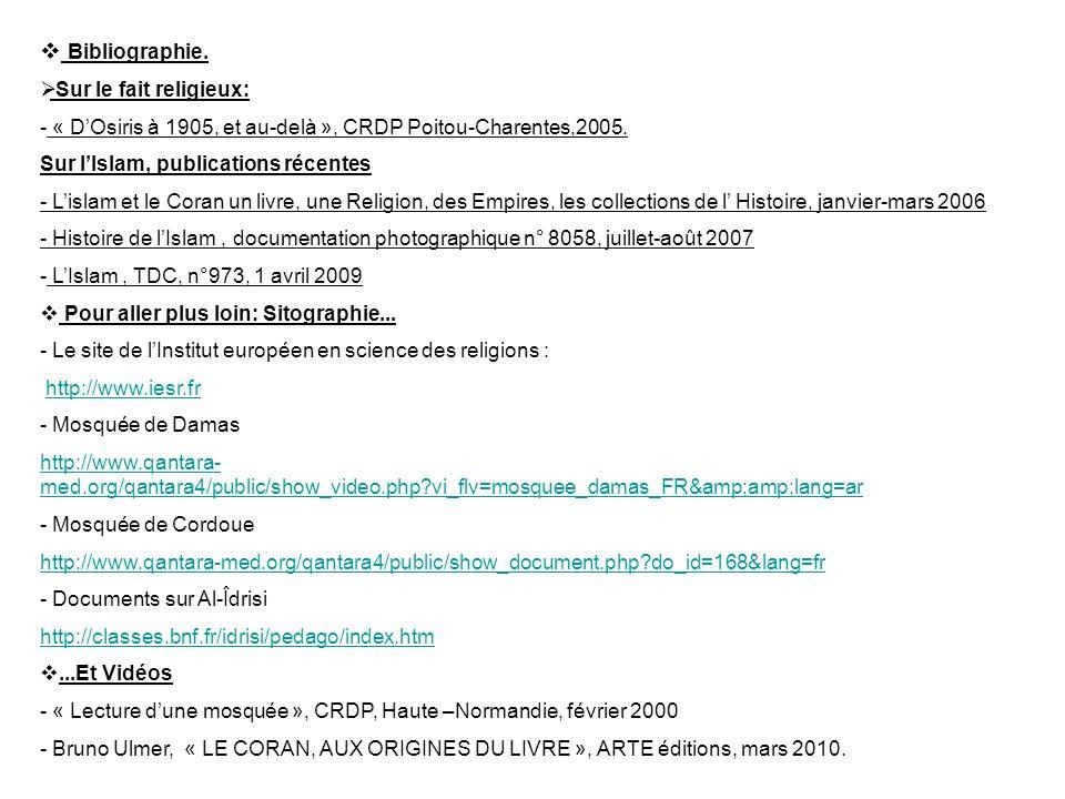 Bibliographie. Sur le fait religieux: - « DOsiris à 1905, et au-delà », CRDP Poitou-Charentes,2005. Sur lIslam, publications récentes - Lislam et le C