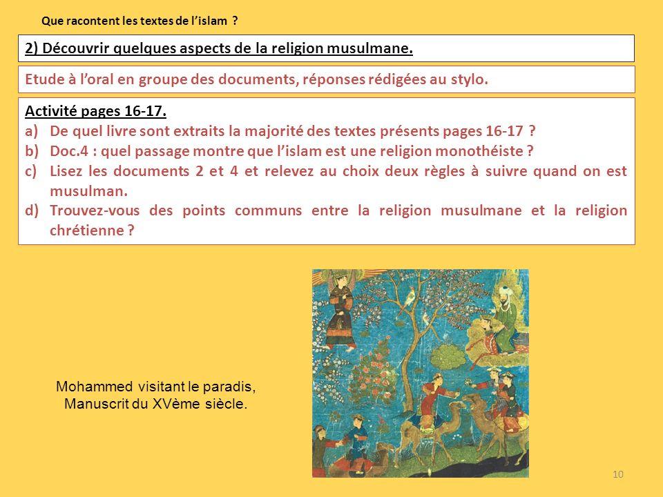 10 Que racontent les textes de lislam ? 2) Découvrir quelques aspects de la religion musulmane. Etude à loral en groupe des documents, réponses rédigé