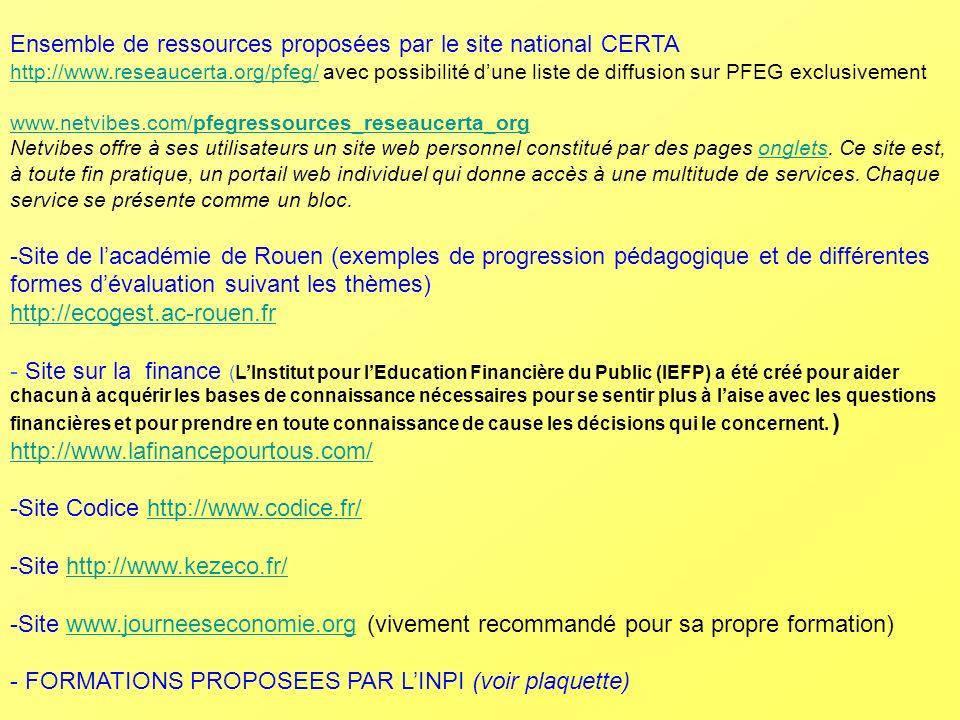 Ensemble de ressources proposées par le site national CERTA http://www.reseaucerta.org/pfeg/http://www.reseaucerta.org/pfeg/ avec possibilité dune lis