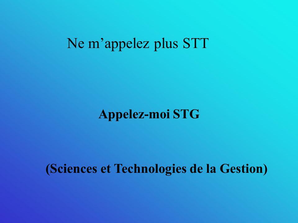Ne mappelez plus STT Appelez-moi STG (Sciences et Technologies de la Gestion)