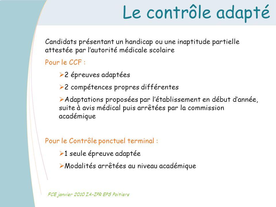 Le contrôle adapté FCE janvier 2010 IA-IPR EPS Poitiers Candidats présentant un handicap ou une inaptitude partielle attestée par lautorité médicale s