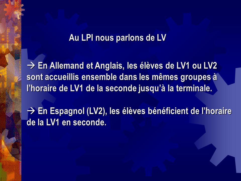 En Allemand et Anglais, les élèves de LV1 ou LV2 sont accueillis ensemble dans les mêmes groupes à lhoraire de LV1 de la seconde jusquà la terminale.