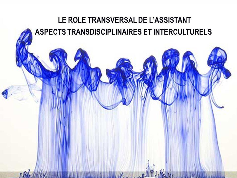 LE ROLE TRANSVERSAL DE LASSISTANT ASPECTS TRANSDISCIPLINAIRES ET INTERCULTURELS