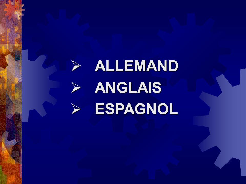 ALLEMAND ALLEMAND ANGLAIS ANGLAIS ESPAGNOL ESPAGNOL