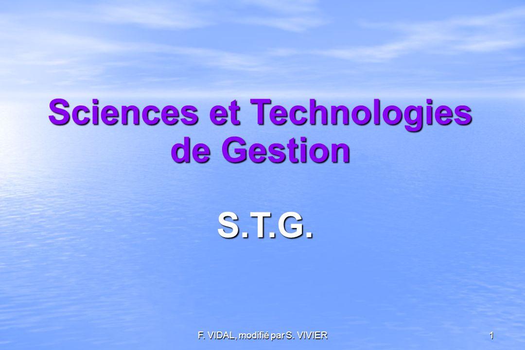 F. VIDAL, modifié par S. VIVIER1 Sciences et Technologies de Gestion S.T.G. S.T.G.