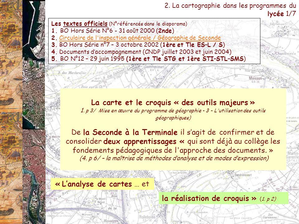 2. La cartographie dans les programmes du lycée 1/7 Les textes officiels (N°référencés dans le diaporama) 1. BO Hors Série N°6 - 31 août 2000 (2nde) 2