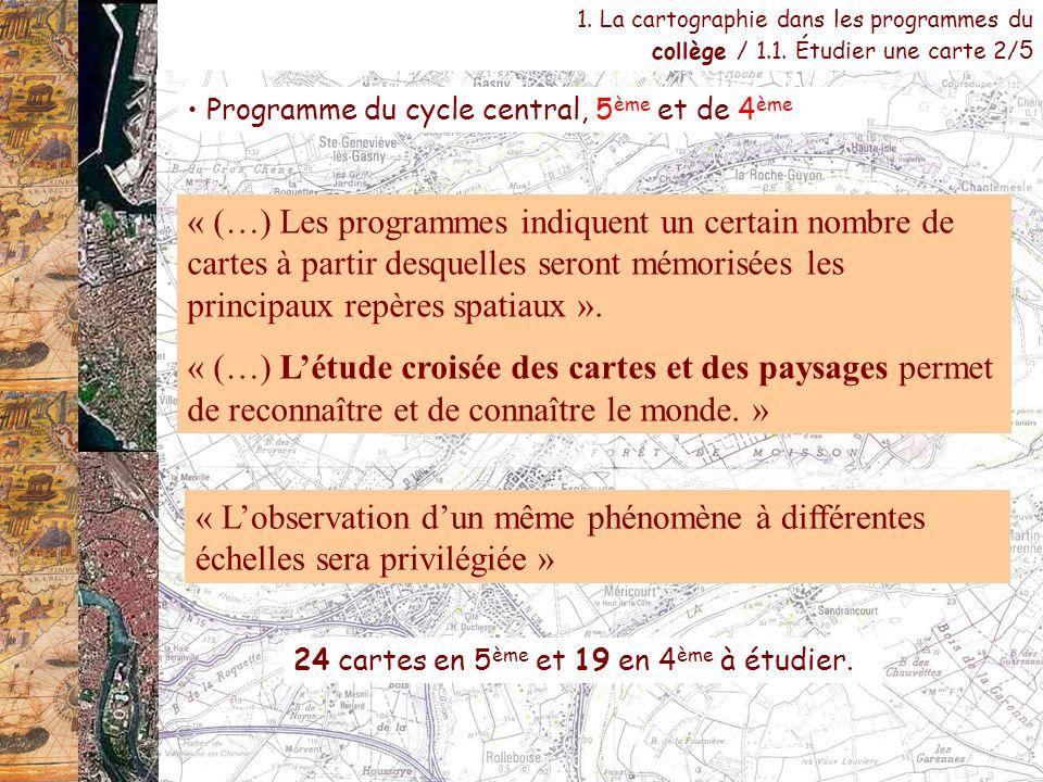 Programme du cycle central, 5 ème et de 4 ème « (…) Les programmes indiquent un certain nombre de cartes à partir desquelles seront mémorisées les pri