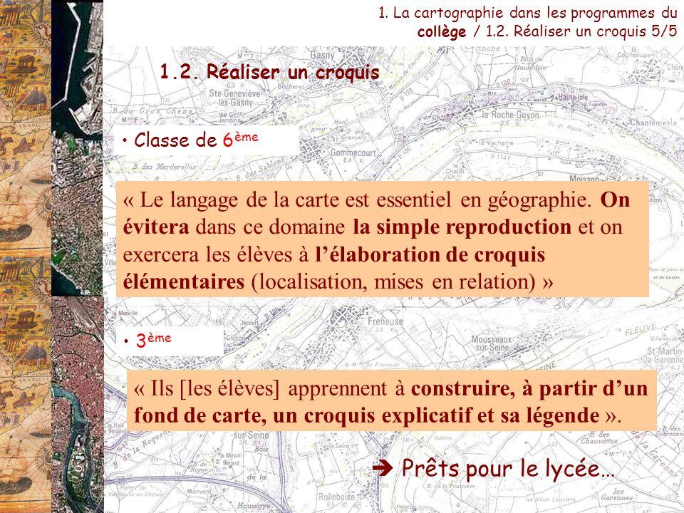1. La cartographie dans les programmes du collège / 1.2. Réaliser un croquis 5/5 « Ils [les élèves] apprennent à construire, à partir dun fond de cart