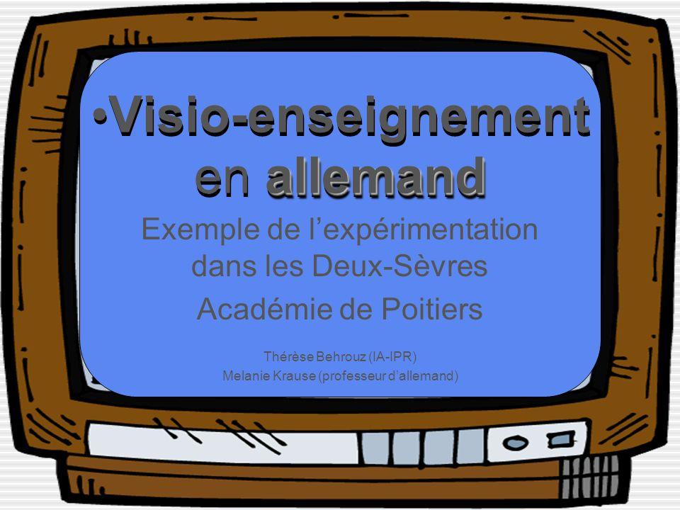 allemandVisio-enseignement en allemand Visio-enseignement en a aa allemand Exemple de lexpérimentation dans les Deux-Sèvres Académie de Poitiers Thérèse Behrouz (IA-IPR) Melanie Krause (professeur dallemand)