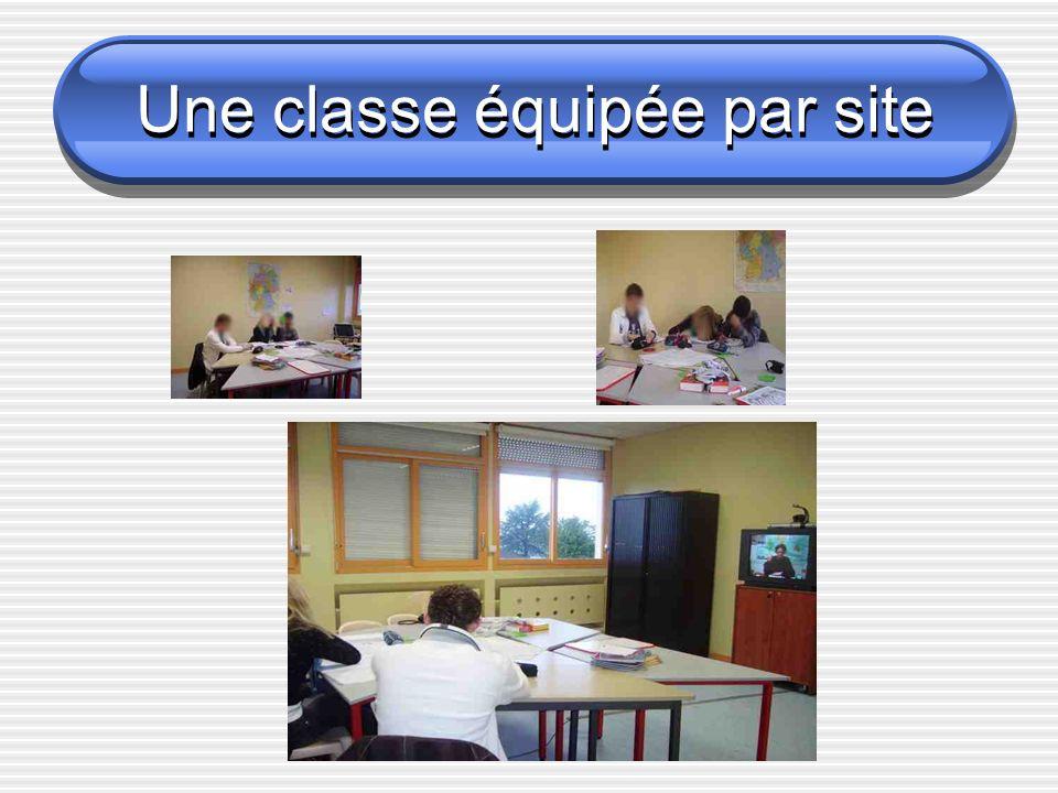Une classe équipée par site Une classe équipée par site