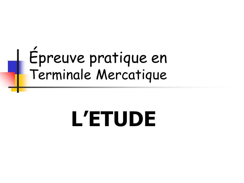 Épreuve pratique en Terminale Mercatique LETUDE