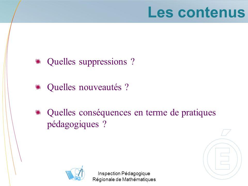 Les contenus Quelles suppressions ? Quelles nouveautés ? Quelles conséquences en terme de pratiques pédagogiques ?