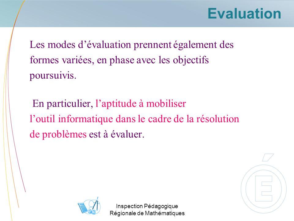 Inspection Pédagogique Régionale de Mathématiques Evaluation Les modes dévaluation prennent également des formes variées, en phase avec les objectifs
