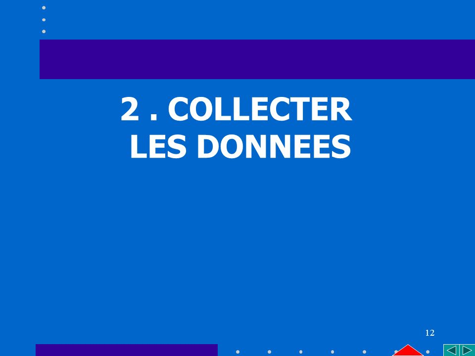 12 2. COLLECTER LES DONNEES