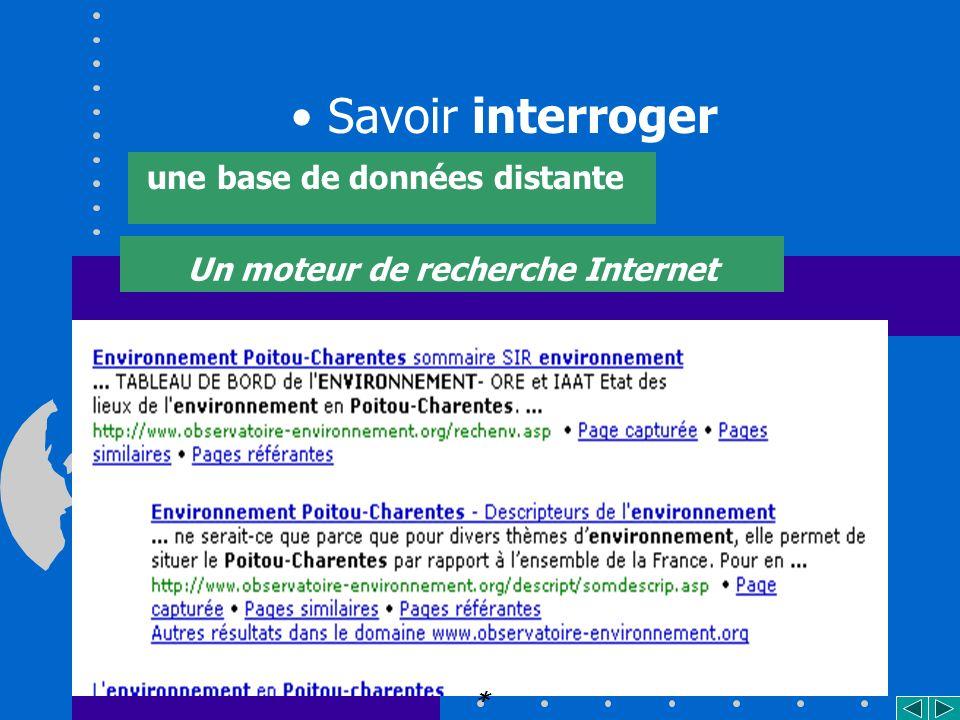 16 Savoir interroger une base de données distante Un moteur de recherche Internet *