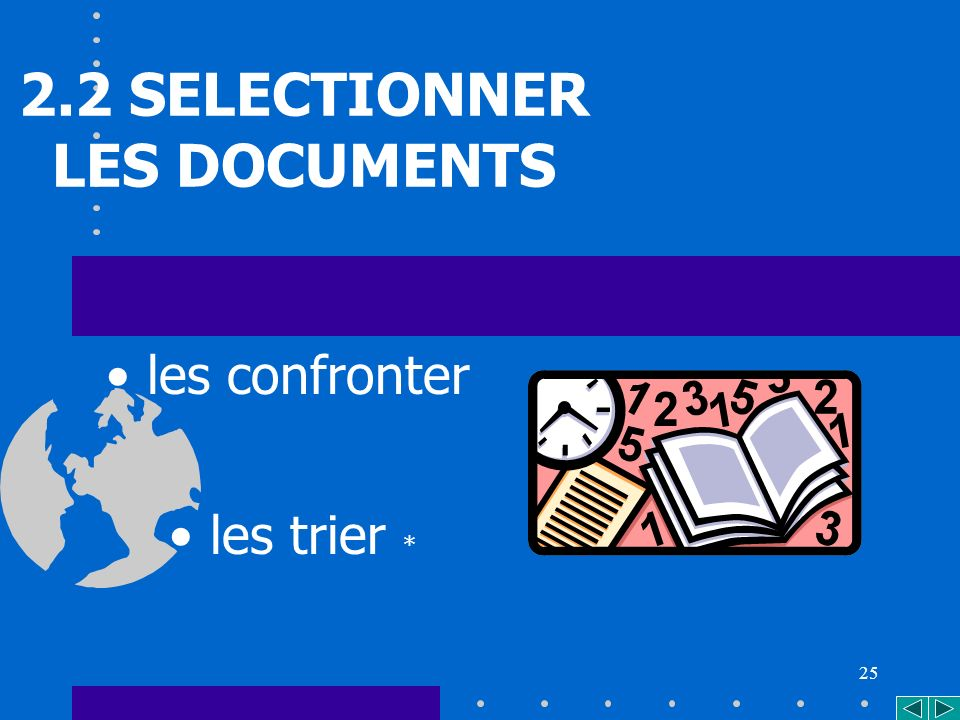 25 2.2 SELECTIONNER LES DOCUMENTS les trier * les confronter