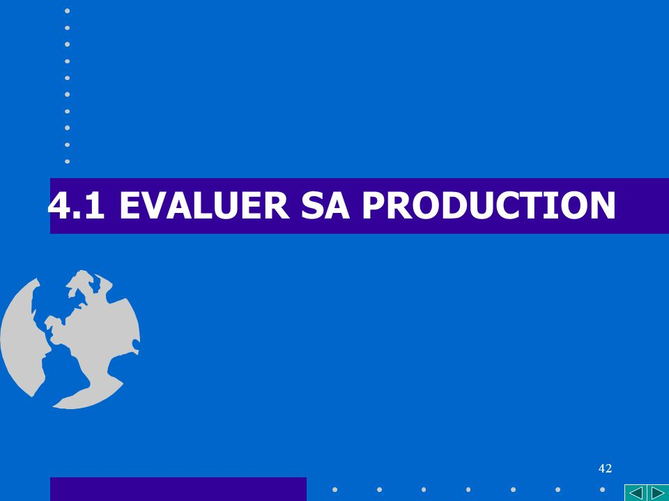 42 4.1 EVALUER SA PRODUCTION