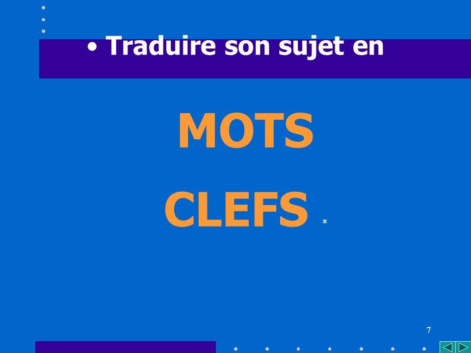 7 MOTS CLEFS * Traduire son sujet en