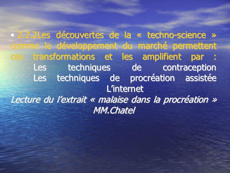 2.2.2Les découvertes de la « techno-science » comme le développement du marché permettent ces transformations et les amplifient par : Les techniques d