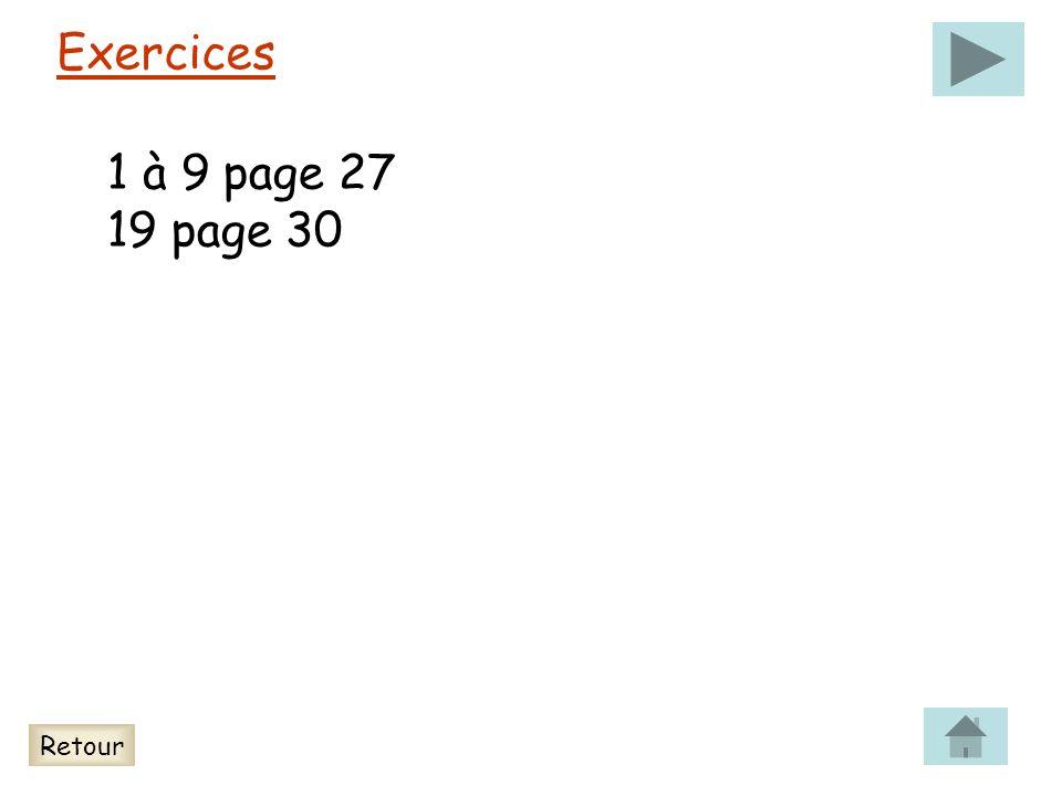 Exercices Retour 1 à 9 page 27 19 page 30