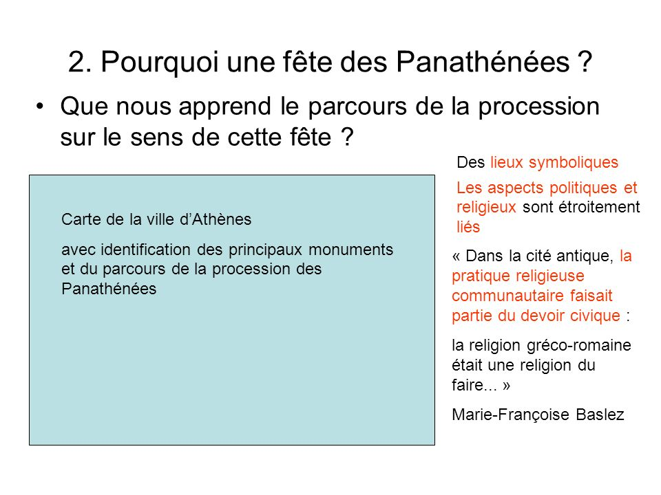 2. Pourquoi une fête des Panathénées ? Que nous apprend le parcours de la procession sur le sens de cette fête ? Les aspects politiques et religieux s