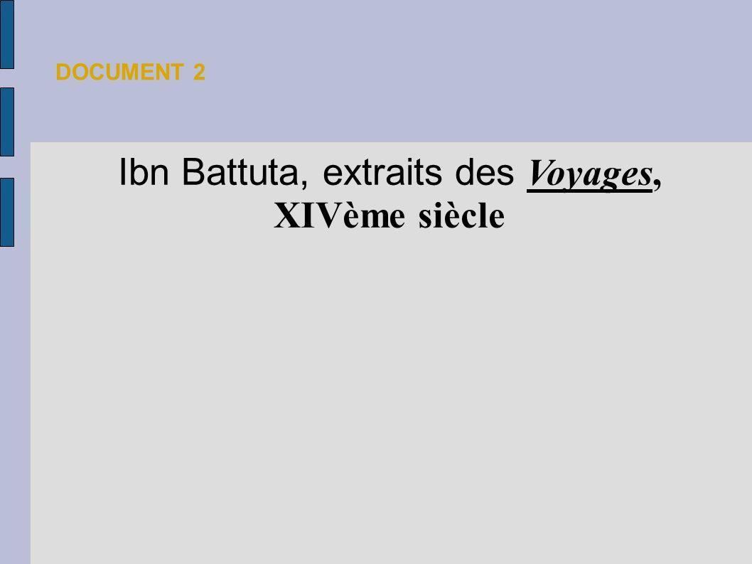 Ibn Battuta, extraits des Voyages, XIVème siècle DOCUMENT 2