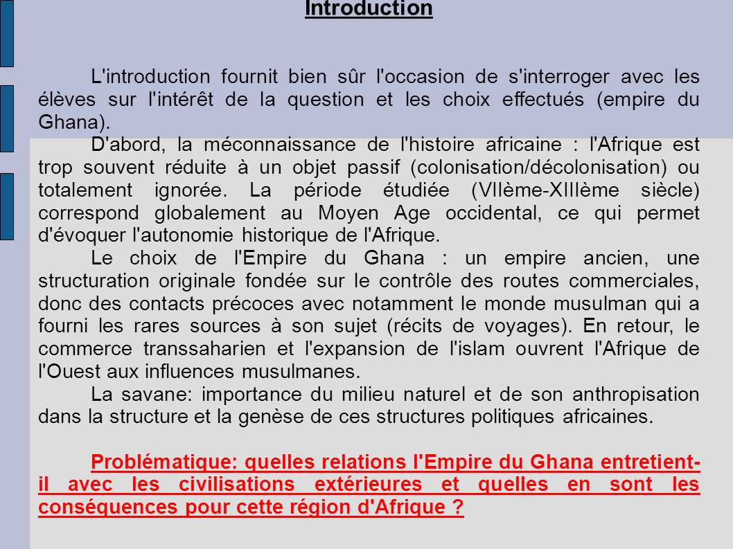 Introduction L'introduction fournit bien sûr l'occasion de s'interroger avec les élèves sur l'intérêt de la question et les choix effectués (empire du