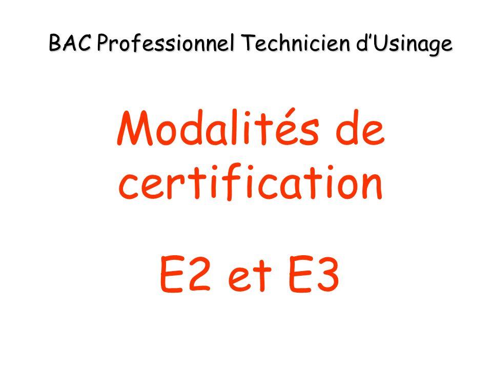 BAC Professionnel Technicien dUsinage Modalités de certification E2 et E3