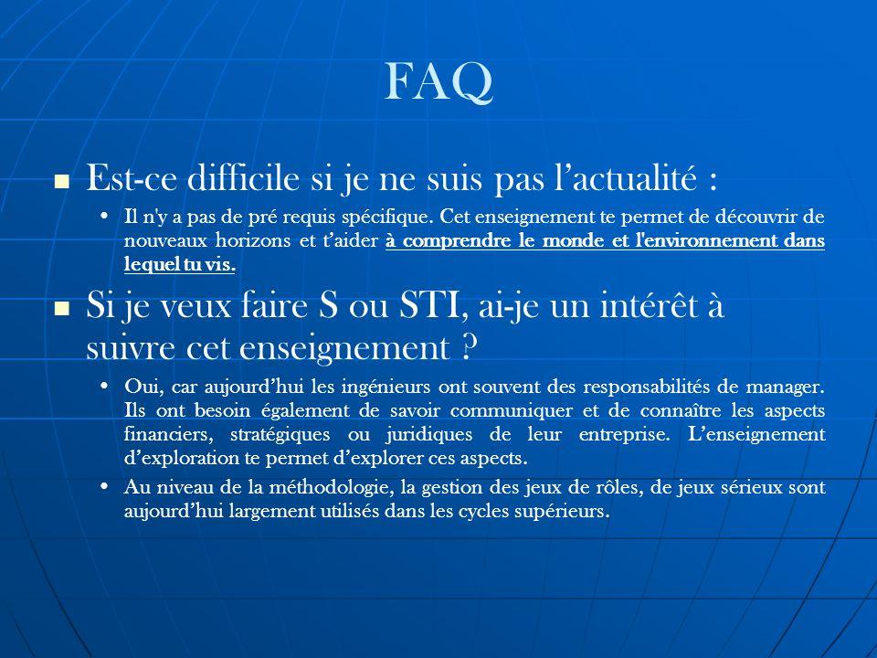 FAQ Est-ce difficile si je ne suis pas lactualité : Il n'y a pas de pré requis spécifique. Cet enseignement te permet de découvrir de nouveaux horizon