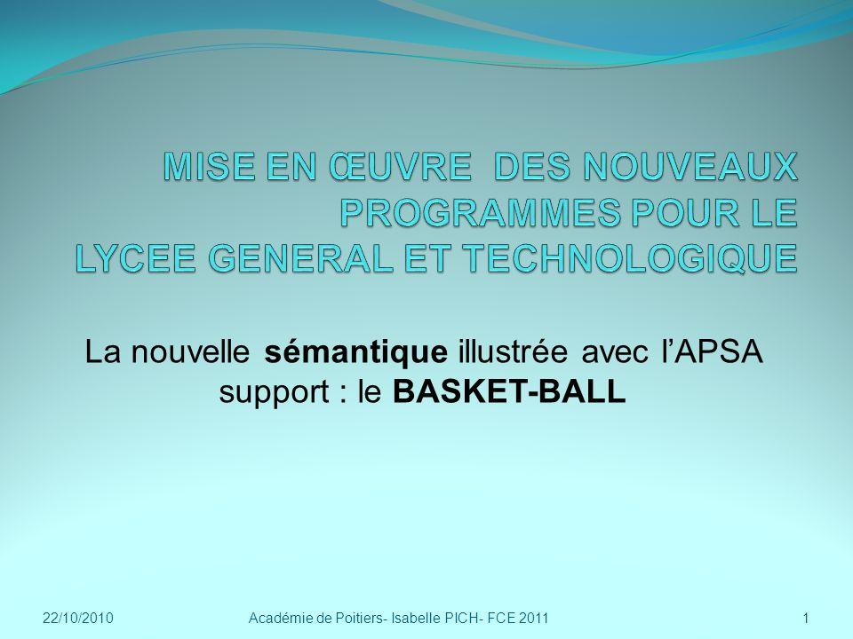 22/10/2010Académie de Poitiers- Isabelle PICH- FCE 20111 La nouvelle sémantique illustrée avec lAPSA support : le BASKET-BALL
