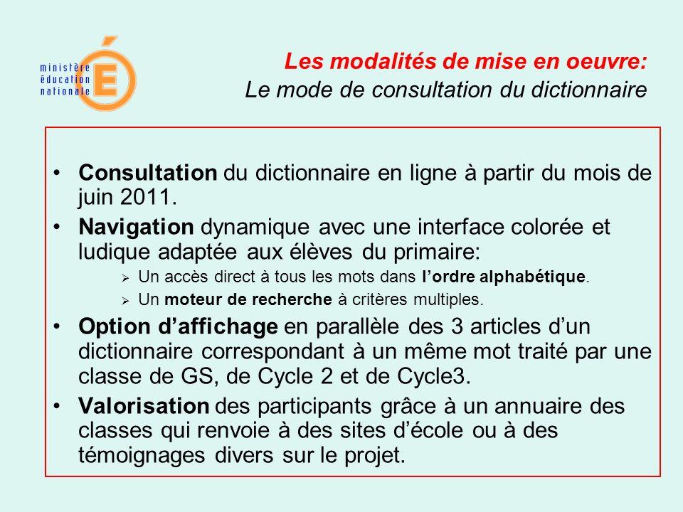 Les modalités de mise en oeuvre: Le mode de consultation du dictionnaire Consultation du dictionnaire en ligne à partir du mois de juin 2011. Navigati