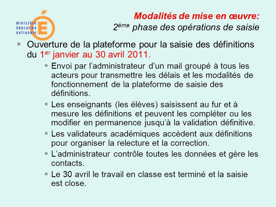 Modalités de mise en œuvre: 2 ème phase des opérations de saisie Ouverture de la plateforme pour la saisie des définitions du 1 er janvier au 30 avril
