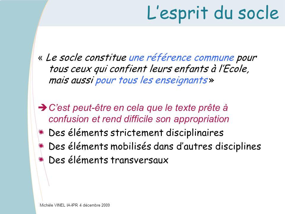 Lesprit du socle « Le socle constitue une référence commune pour tous ceux qui confient leurs enfants à lEcole, mais aussi pour tous les enseignants »