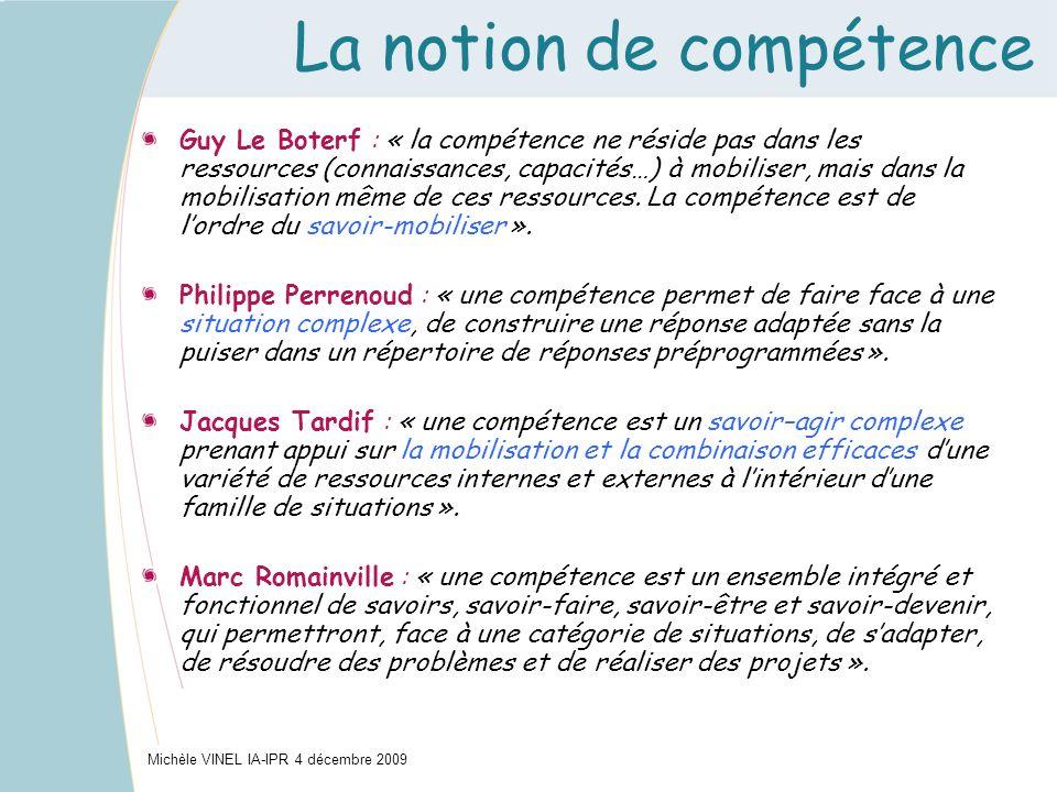 La notion de compétence Guy Le Boterf : « la compétence ne réside pas dans les ressources (connaissances, capacités…) à mobiliser, mais dans la mobili