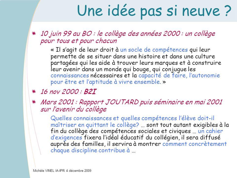 Une idée pas si neuve ? 10 juin 99 au BO : le collège des années 2000 : un collège pour tous et pour chacun « Il sagit de leur droit à un socle de com