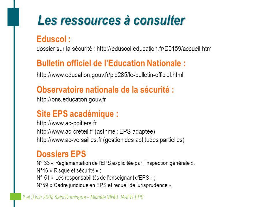 Les ressources à consulter Eduscol : dossier sur la sécurité : http://eduscol.education.fr/D0159/accueil.htm Bulletin officiel de lEducation Nationale