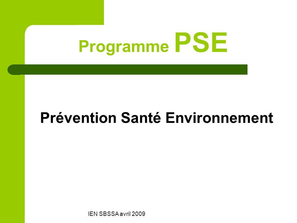 IEN SBSSA avril 2009 Programme PSE Prévention Santé Environnement