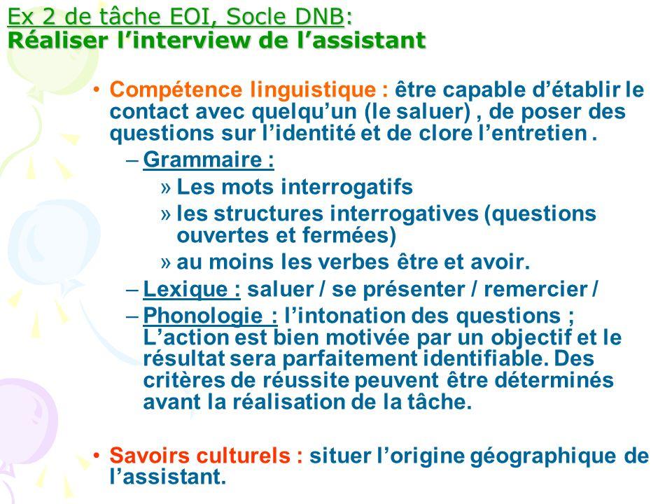 Ex 2 de tâche EOI, Socle DNB: Réaliser linterview de lassistant Compétence linguistique : être capable détablir le contact avec quelquun (le saluer),