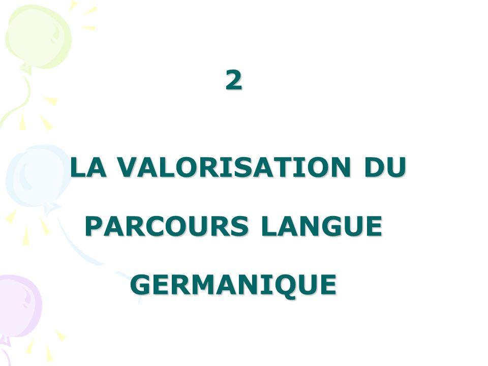 2 LA VALORISATION DU PARCOURS LANGUE GERMANIQUE