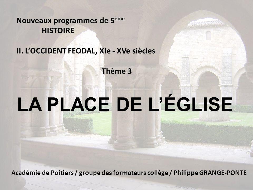 LA PLACE DE LÉGLISE Académie de Poitiers / groupe des formateurs collège / Philippe GRANGE-PONTE Nouveaux programmes de 5 ème HISTOIRE II. LOCCIDENT F