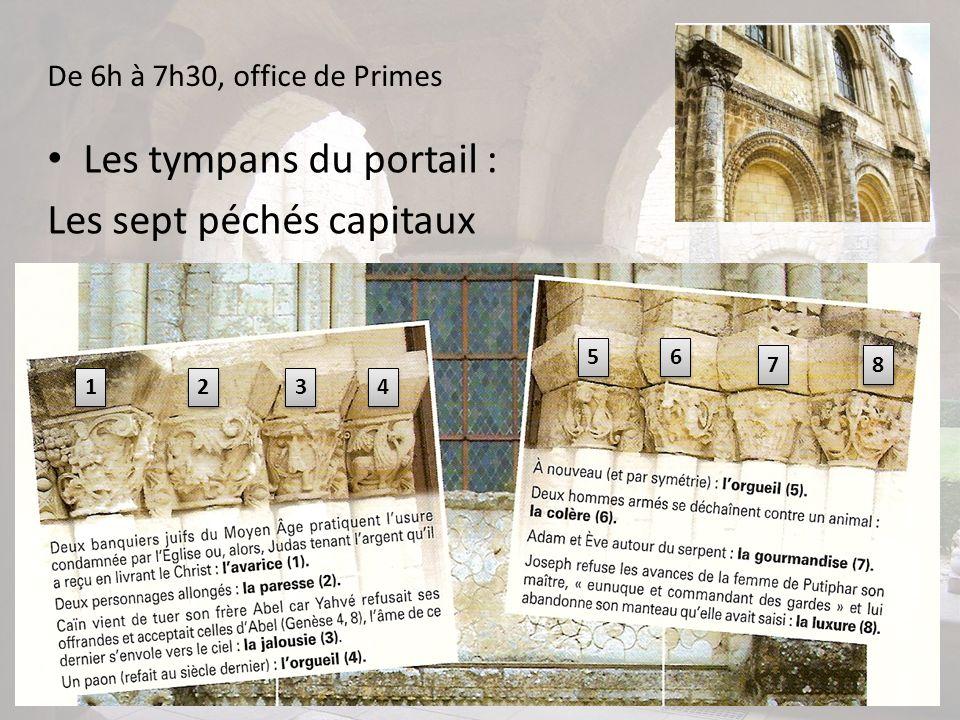De 6h à 7h30, office de Primes Les tympans du portail : Les sept péchés capitaux 1 1 2 2 3 3 4 4 5 5 6 6 7 7 8 8