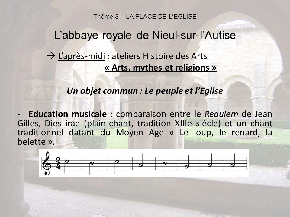 Laprès-midi : ateliers Histoire des Arts « Arts, mythes et religions » Un objet commun : Le peuple et lEglise -Education musicale : comparaison entre