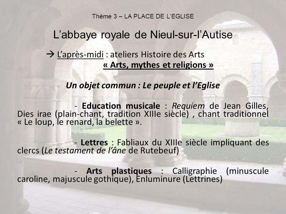 Laprès-midi : ateliers Histoire des Arts « Arts, mythes et religions » Un objet commun : Le peuple et lEglise - Education musicale : Requiem de Jean G