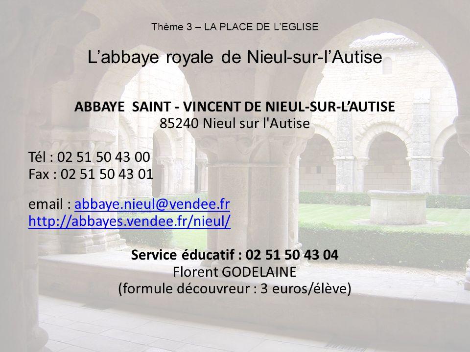 ABBAYE SAINT - VINCENT DE NIEUL-SUR-LAUTISE 85240 Nieul sur l'Autise Tél : 02 51 50 43 00 Fax : 02 51 50 43 01 email : abbaye.nieul@vendee.frabbaye.ni