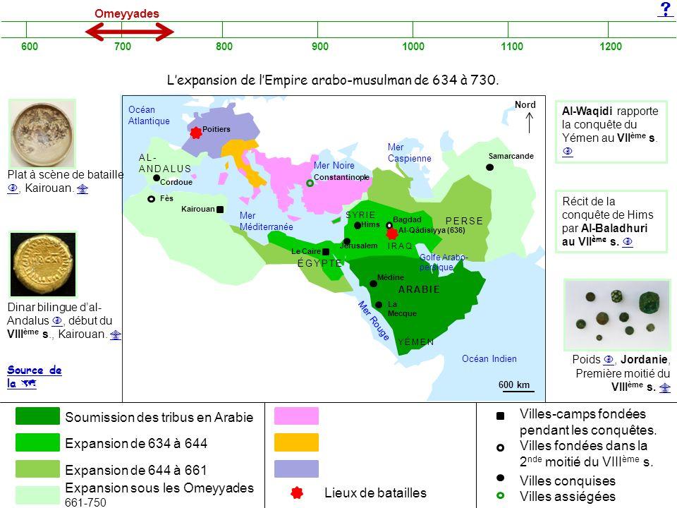 Soumission des tribus en Arabie Expansion de 634 à 644 Expansion de 644 à 661 Expansion sous les Omeyyades 661-750 Lexpansion de lEmpire arabo-musulma